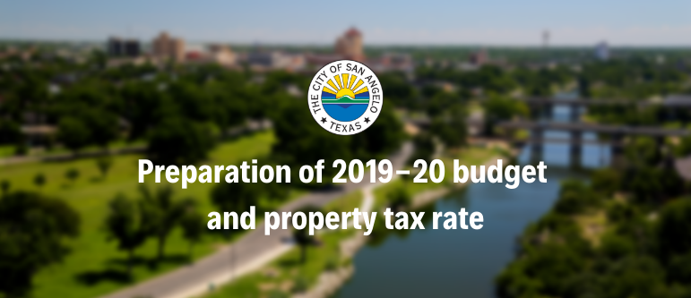 Preparation of 2019-20 budget and property tax rate
